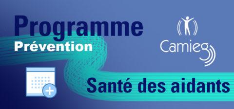Programme de prévention CAMIEG : santé des aidants